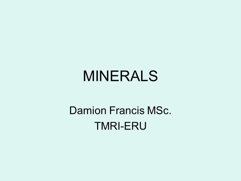 MINERALS Damion Francis MSc. TMRI-ERU