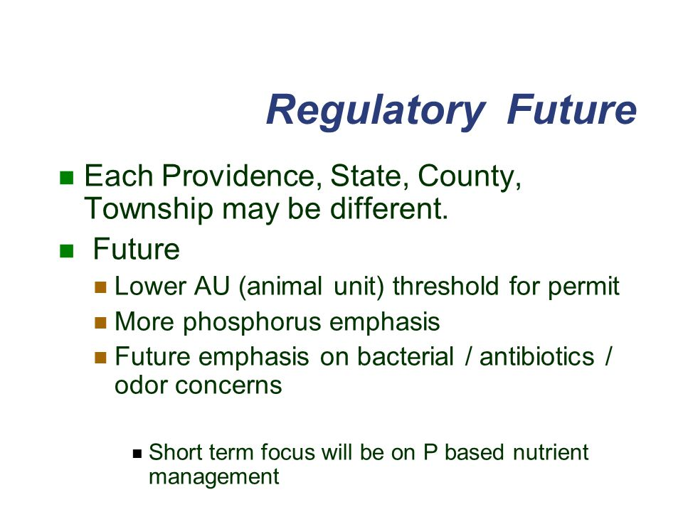 Regulatory Future Each Providence, State, County, Township may be different.
