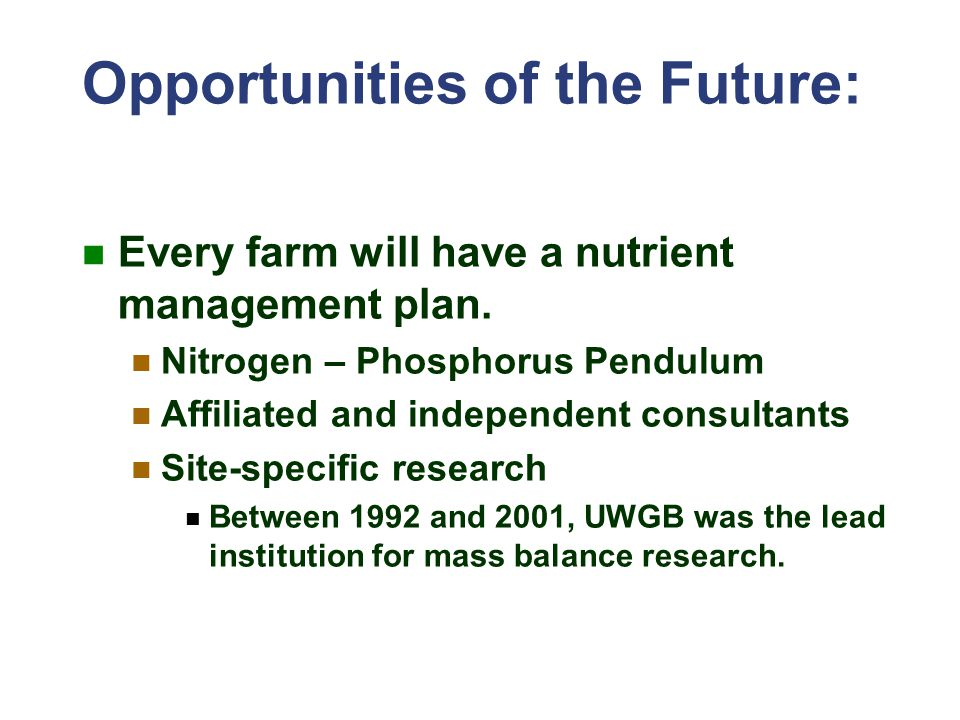 Opportunities of the Future: Every farm will have a nutrient management plan.