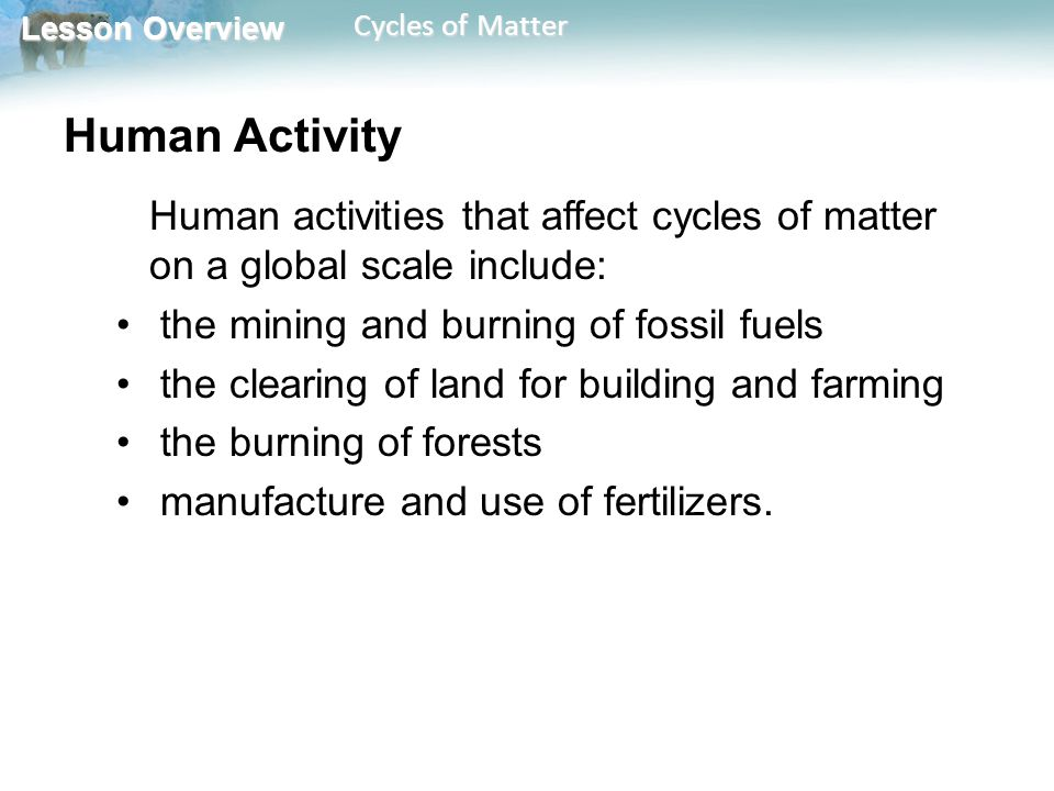 Lesson Overview Lesson Overview Cycles of Matter The Water Cycle How does water cycle through the biosphere.