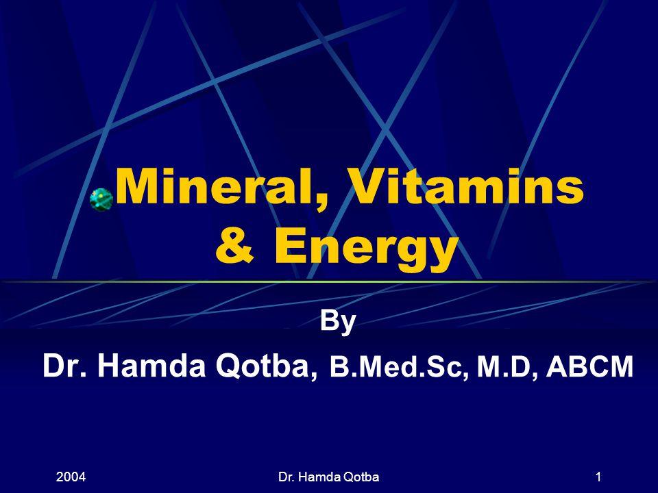 2004Dr.Hamda Qotba21 Vitamin A Deficiencies: 1.