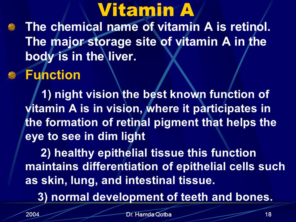 2004Dr. Hamda Qotba17 Vitamins Organic substance which an organism must obtain from it ' s environment in minute amount it is essential for normal met