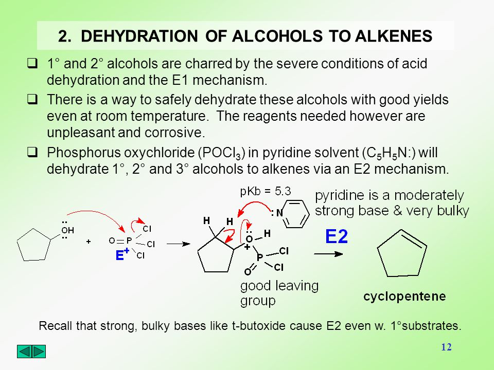 12 2. DEHYDRATION OF ALCOHOLS TO ALKENES  1° and 2° alcohols are charred by the severe conditions of acid dehydration and the E1 mechanism.  There i