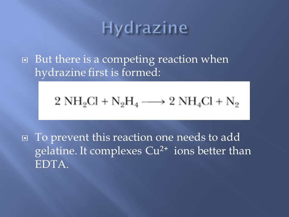  But there is a competing reaction when hydrazine first is formed:  To prevent this reaction one needs to add gelatine. It complexes Cu 2+ ions bett