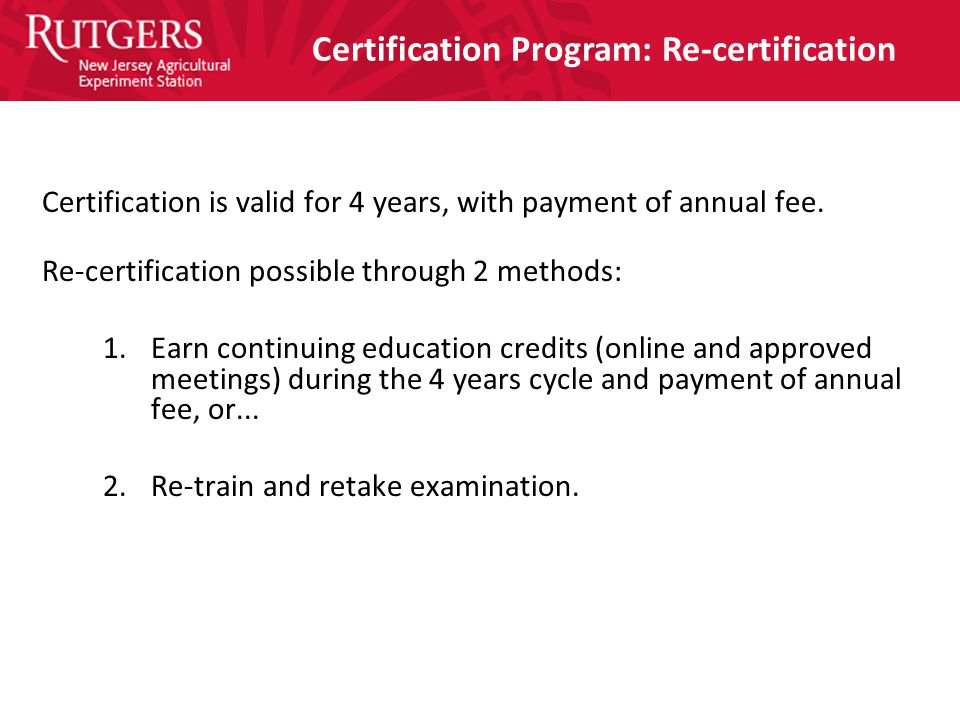 Certification is valid for 4 years, with payment of annual fee.