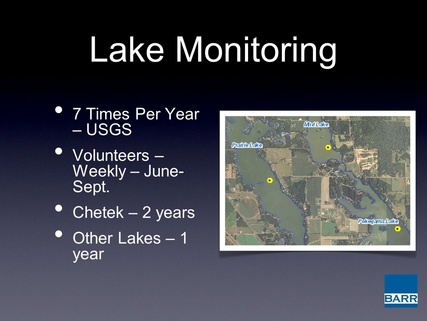 Lake Monitoring 7 Times Per Year – USGS Volunteers – Weekly – June- Sept.