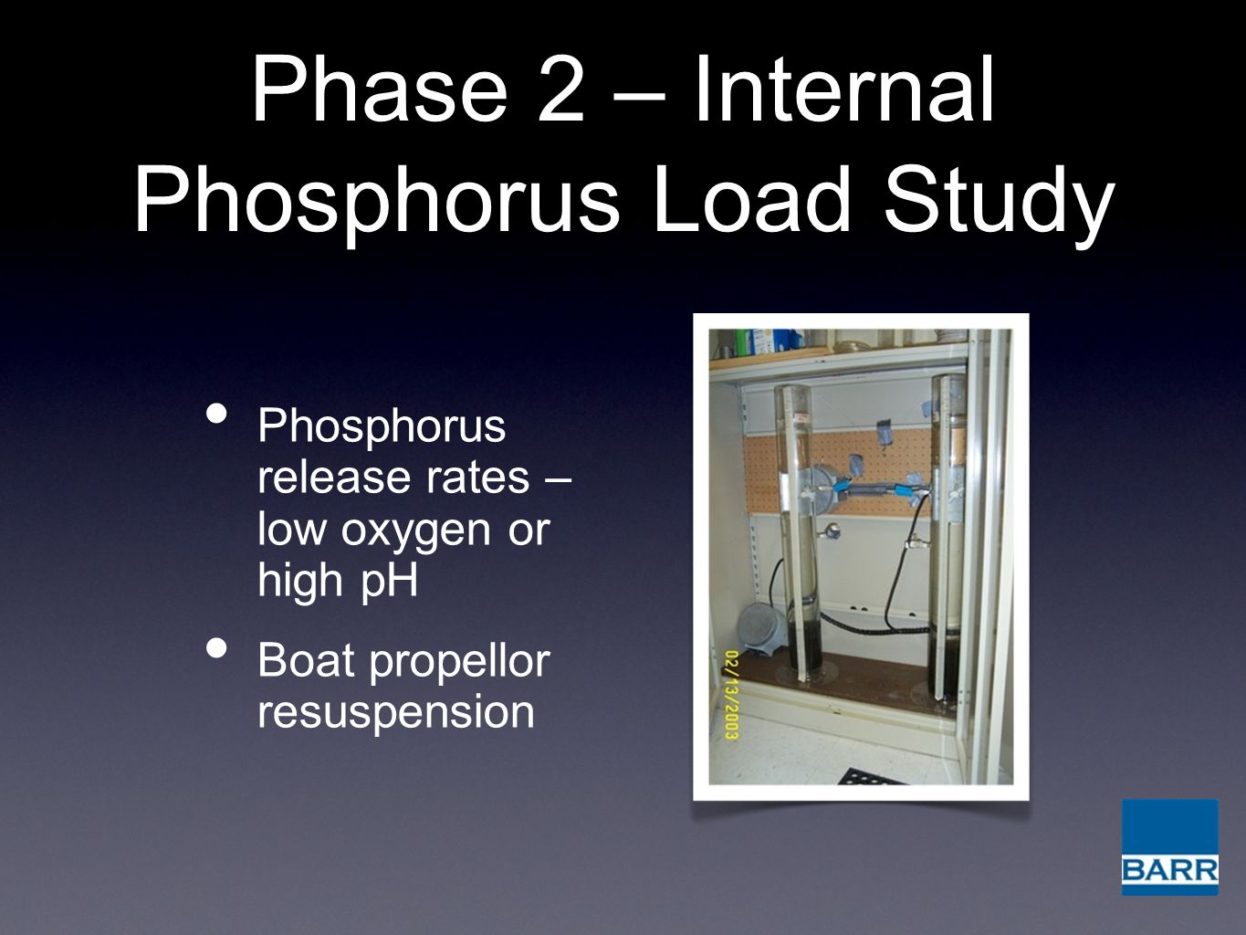Phase 2 – Internal Phosphorus Load Study Phosphorus release rates – low oxygen or high pH Boat propellor resuspension
