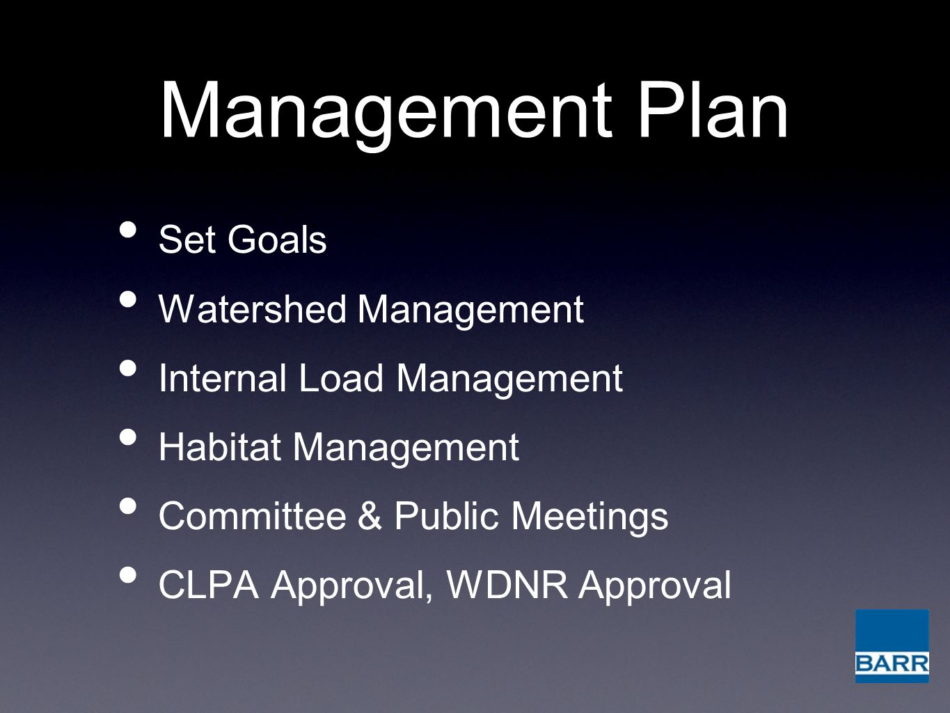 Management Plan Set Goals Watershed Management Internal Load Management Habitat Management Committee & Public Meetings CLPA Approval, WDNR Approval