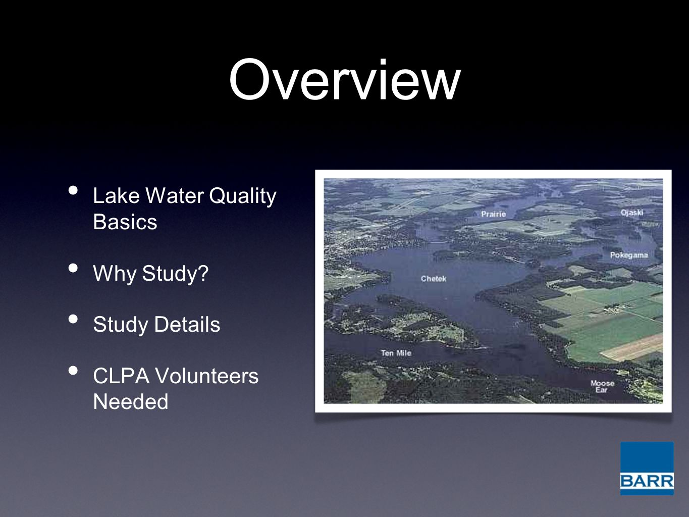 Overview Lake Water Quality Basics Why Study? Study Details CLPA Volunteers Needed