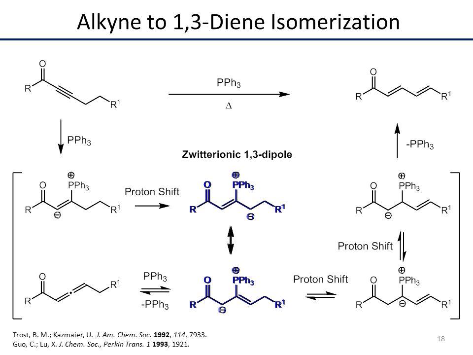 Alkyne to 1,3-Diene Isomerization Trost, B. M.; Kazmaier, U.