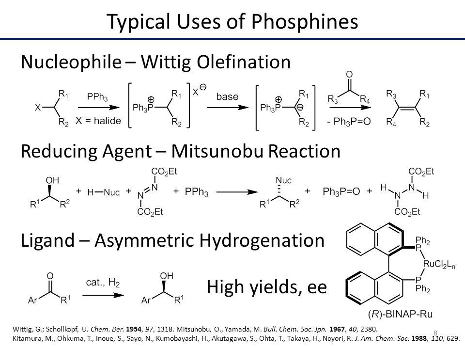 Typical Uses of Phosphines Wittig, G.; Schollkopf, U.
