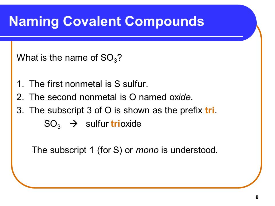 29 Covalent Compounds Covalent compounds between carbon and hydrogen Step 1: Determine how many bonds are formed by carbon Step 2: Determine how many hydrogen atoms are in the chemical formula (hydrogen forms a single bond) Step 3: Draw the structure