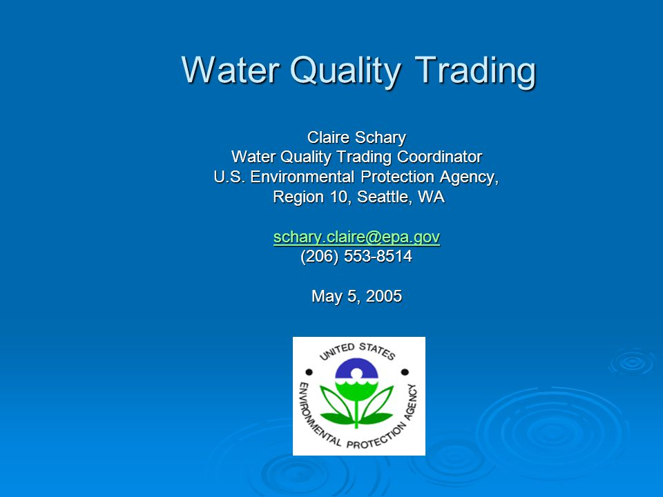 Water Quality Trading Claire Schary Water Quality Trading Coordinator U.S.