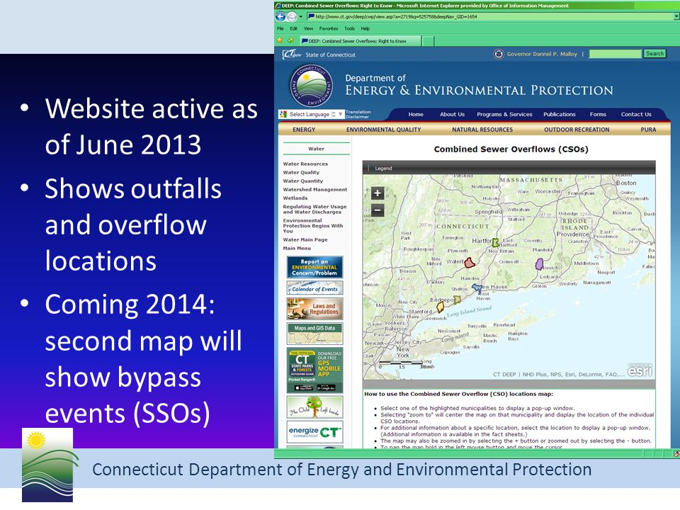 Connecticut Department of Energy and Environmental Protection Website active as of June 2013 Shows outfalls and overflow locations Coming 2014: second map will show bypass events (SSOs)