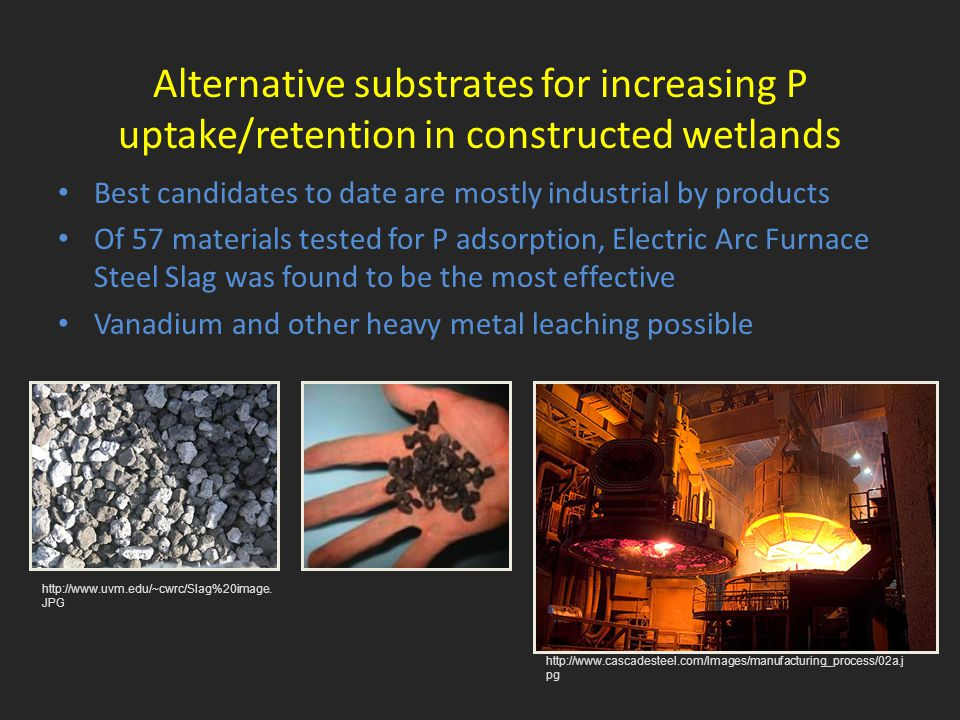Alternative substrates for increasing P uptake/retention in constructed wetlands http://www.cascadesteel.com/Images/manufacturing_process/02a.j pg htt