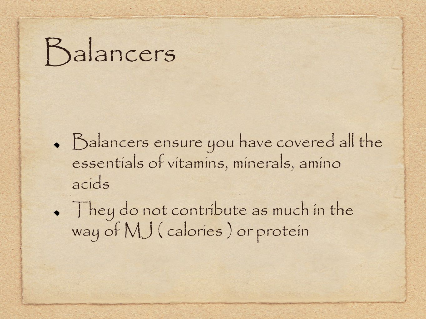 Balancers Balancers ensure you have covered all the essentials of vitamins, minerals, amino acids They do not contribute as much in the way of MJ ( ca