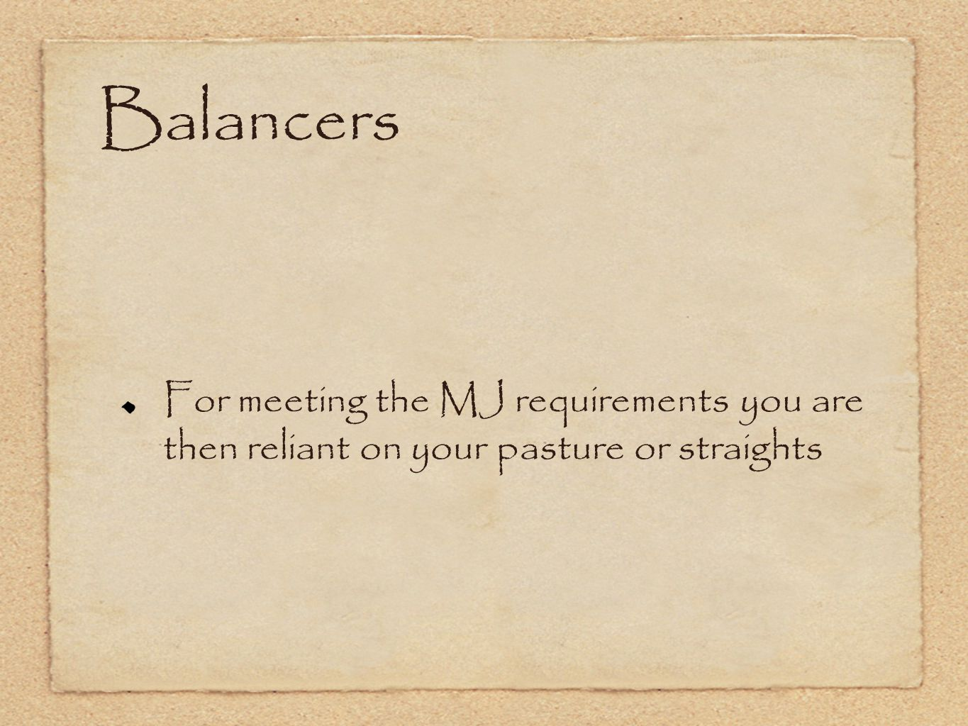 Balancers For meeting the MJ requirements you are then reliant on your pasture or straights