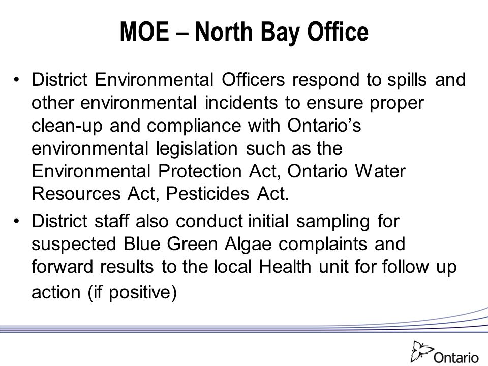 MOE – North Bay Office District Environmental Officers respond to spills and other environmental incidents to ensure proper clean-up and compliance wi
