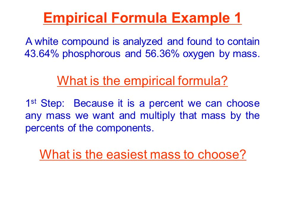 A white compound is analyzed and found to contain 43.64% phosphorous and 56.36% oxygen by mass. What is the empirical formula? 1 st Step: Because it i