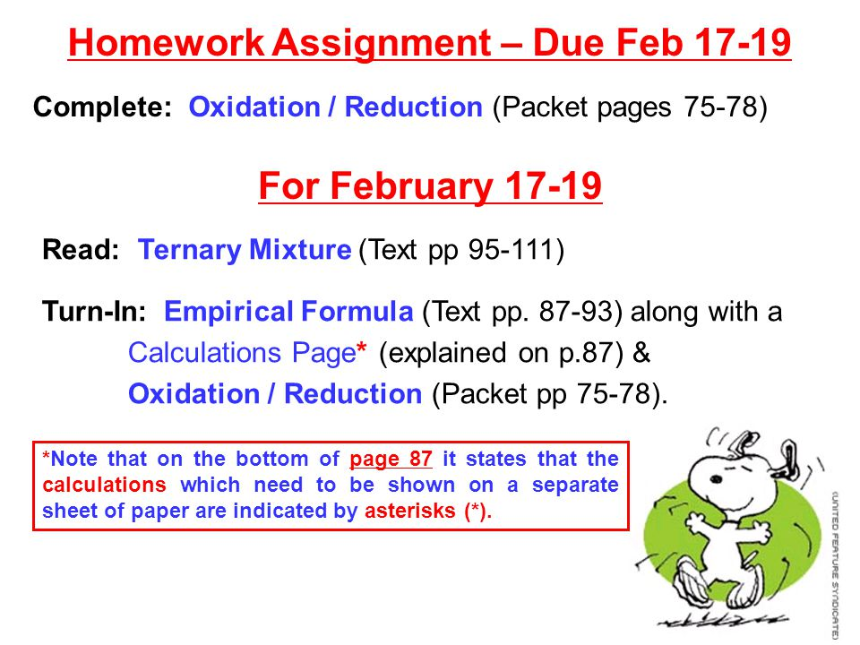 Homework Assignment – Due Feb 17-19 Complete: Oxidation / Reduction (Packet pages 75-78) For February 17-19 Read: Ternary Mixture (Text pp 95-111) Tur