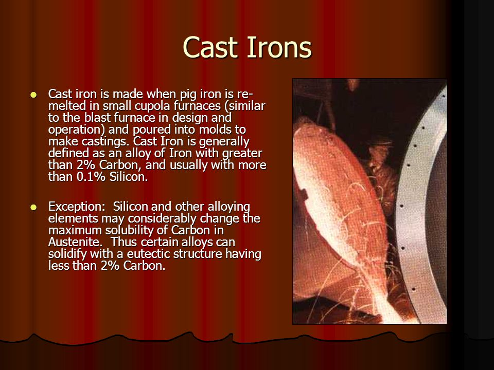 A Brief History of Cast Irons Cast iron has its earliest origins in China between 700 and 800 B.C.