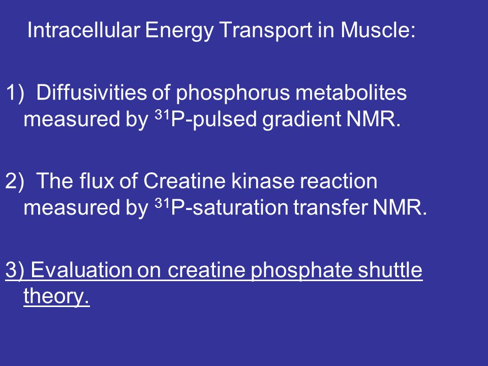 Intracellular Energy Transport in Muscle: 1) Diffusivities of phosphorus metabolites measured by 31 P-pulsed gradient NMR.