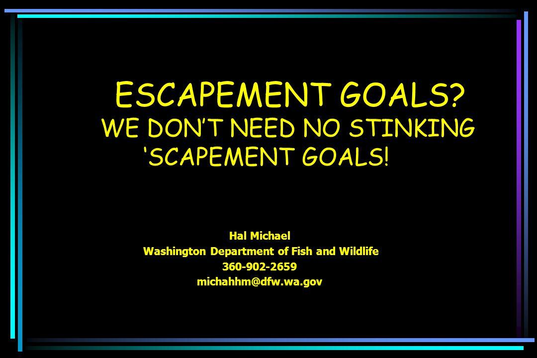ESCAPEMENT GOALS. WE DON'T NEED NO STINKING 'SCAPEMENT GOALS.