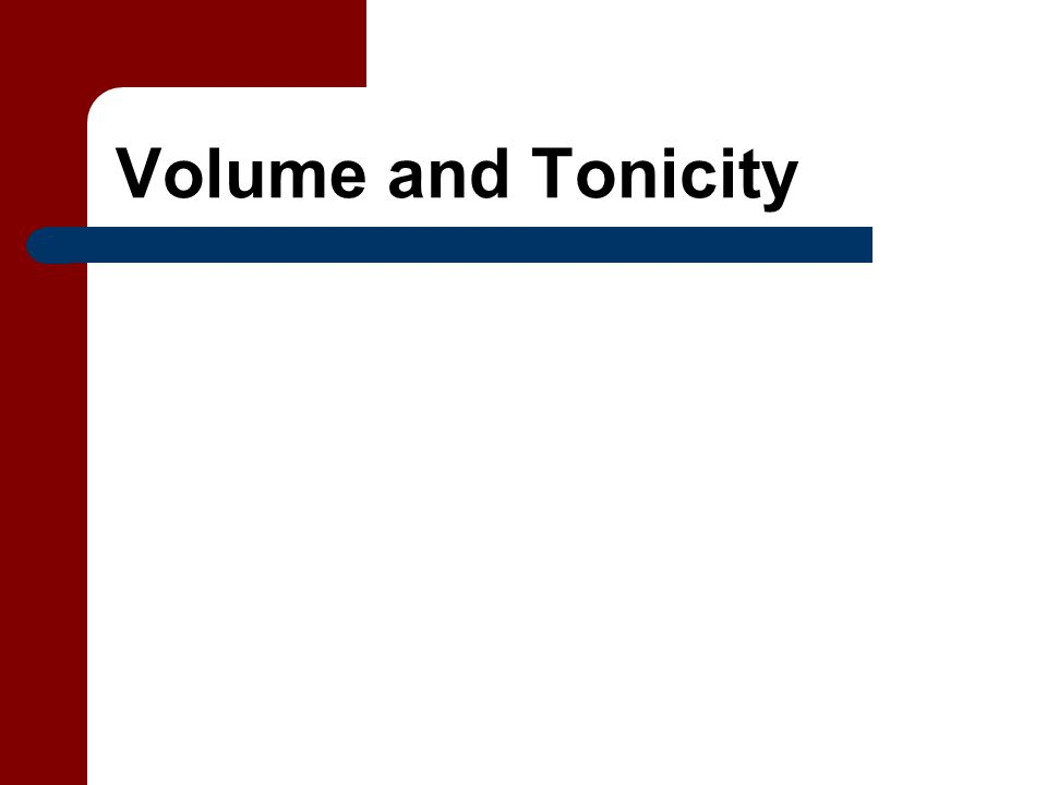 Volume and Tonicity