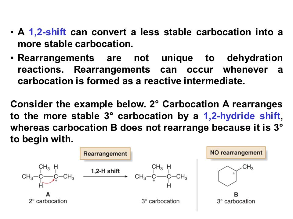 31 A 1,2-shift can convert a less stable carbocation into a more stable carbocation.