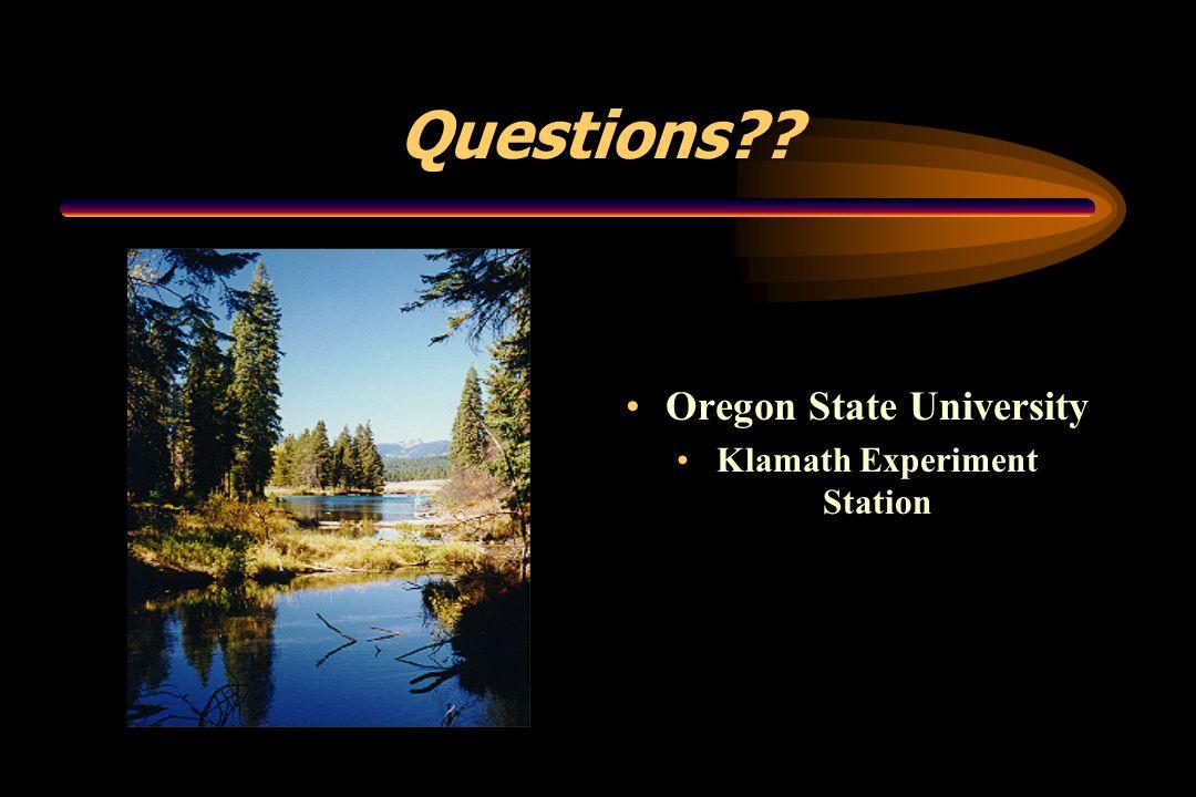 Questions?? Oregon State University Klamath Experiment Station