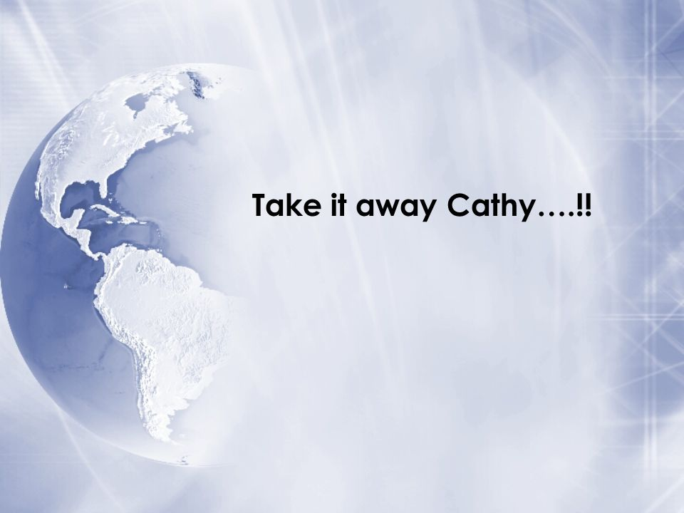 Take it away Cathy….!!