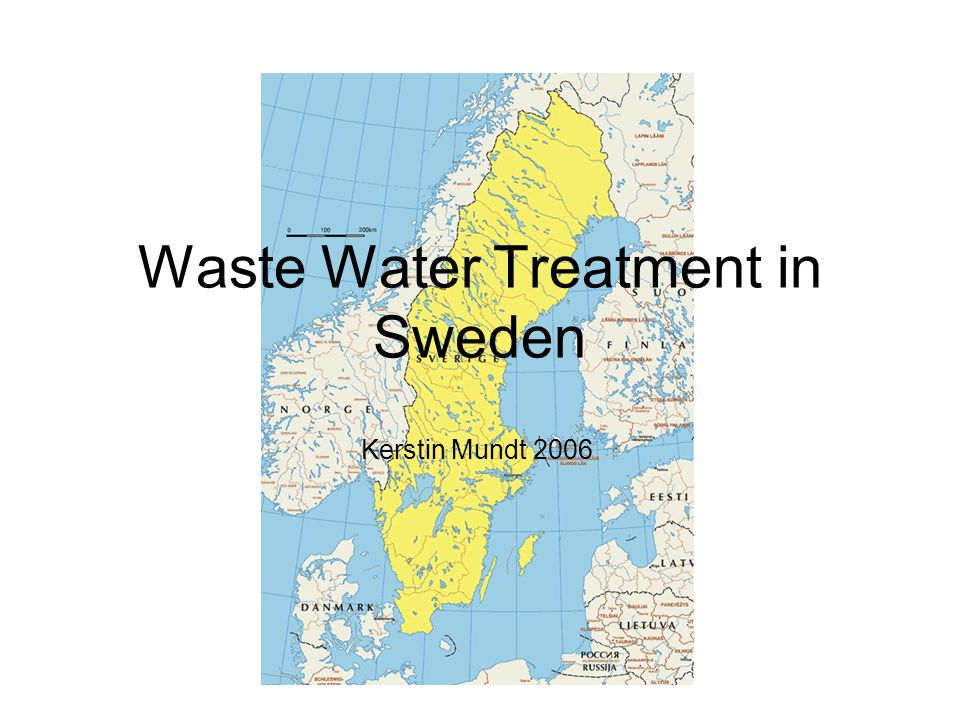 Waste Water Treatment in Sweden Kerstin Mundt 2006