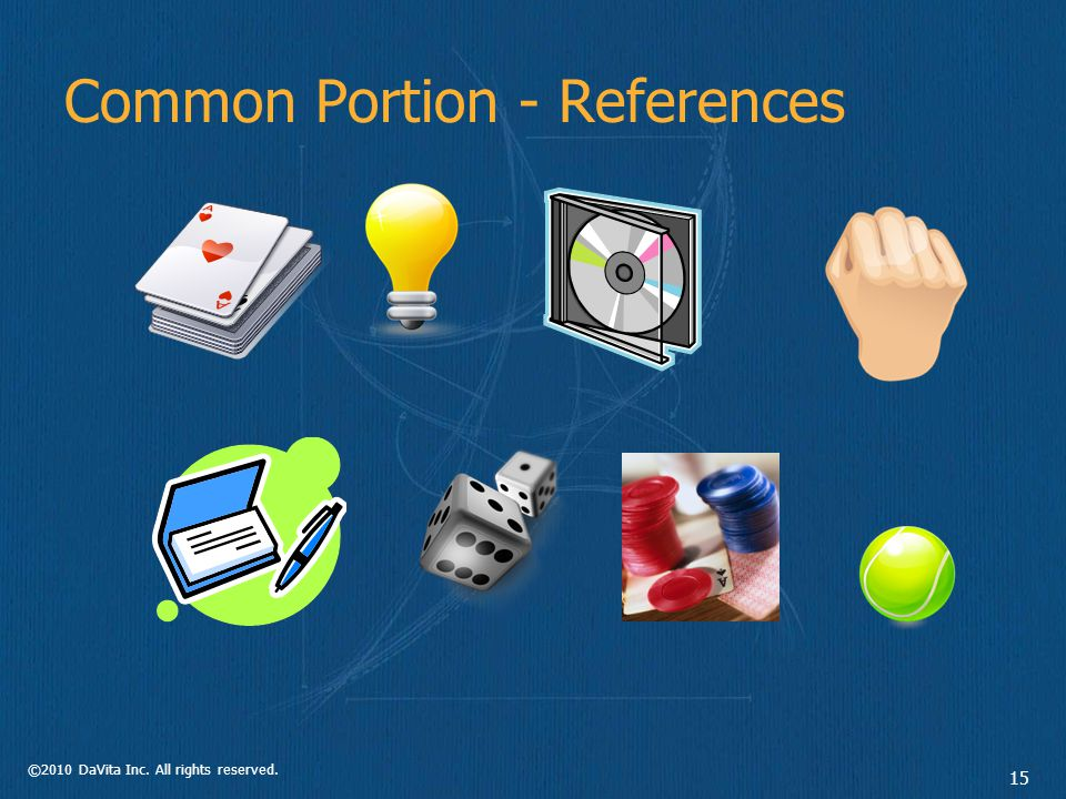 ©2010 DaVita Inc. All rights reserved. 15 Common Portion - References