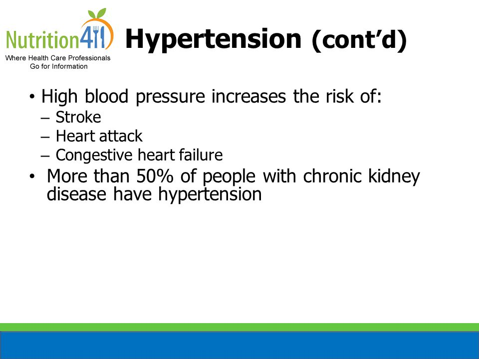 Hypertension (cont'd) High blood pressure increases the risk of: – Stroke – Heart attack – Congestive heart failure More than 50% of people with chron