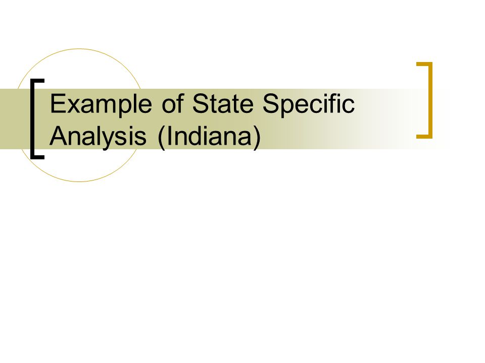 Example of State Specific Analysis (Indiana)