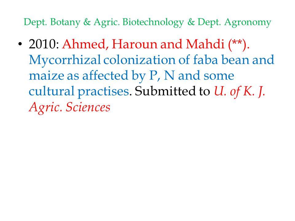 Dept.Botany & Agric. Biotechnology & Dept. Agronomy 2010: Ahmed, Haroun and Mahdi (**).