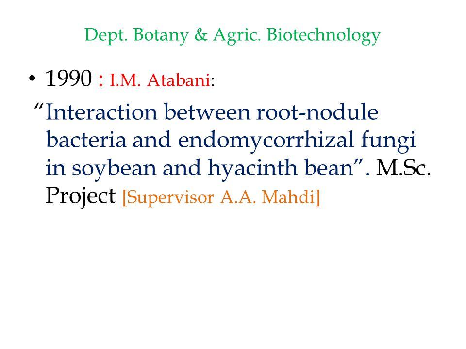 Dept.Botany & Agric. Biotechnology 1990 : I.M.