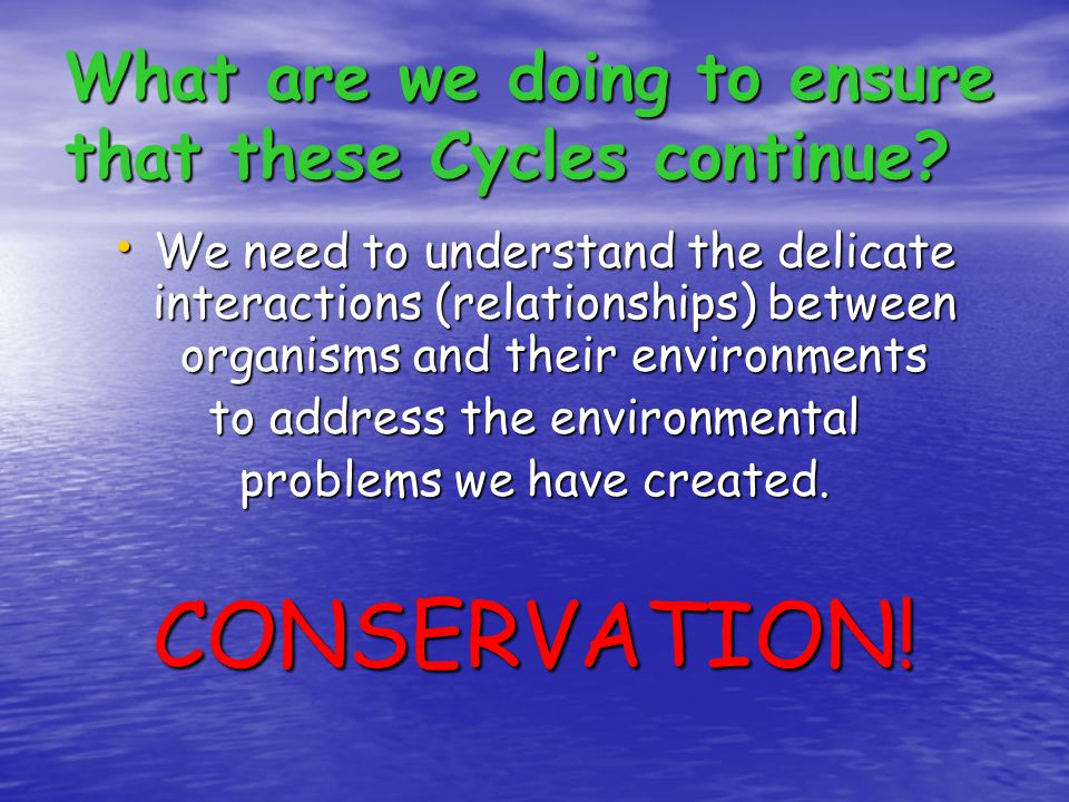 What are we doing to ensure that these Cycles continue.