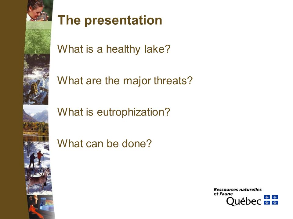 2 The presentation What is a healthy lake? What are the major threats? What is eutrophization? What can be done?