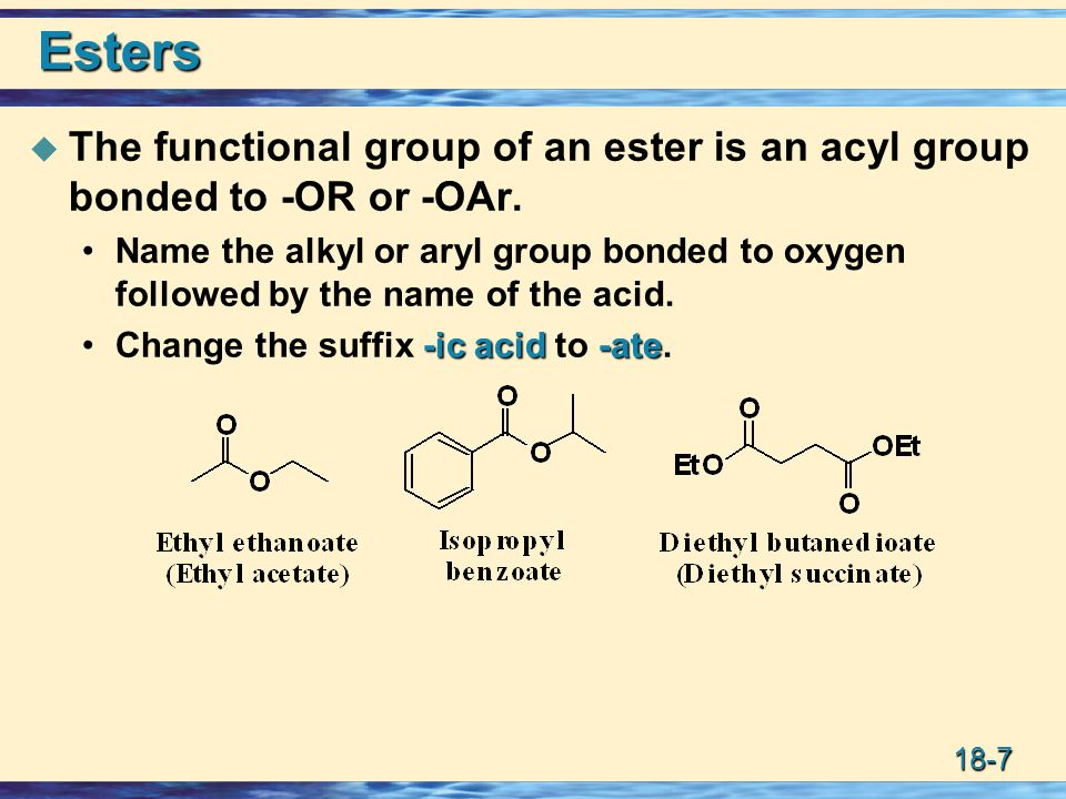 18-28 Water and Esters  Esters are hydrolyzed only slowly, even in boiling water.