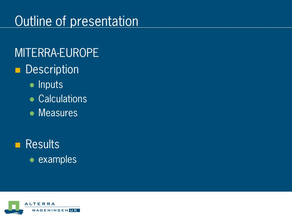 Outline of presentation MITERRA-EUROPE Description Inputs Calculations Measures Results examples
