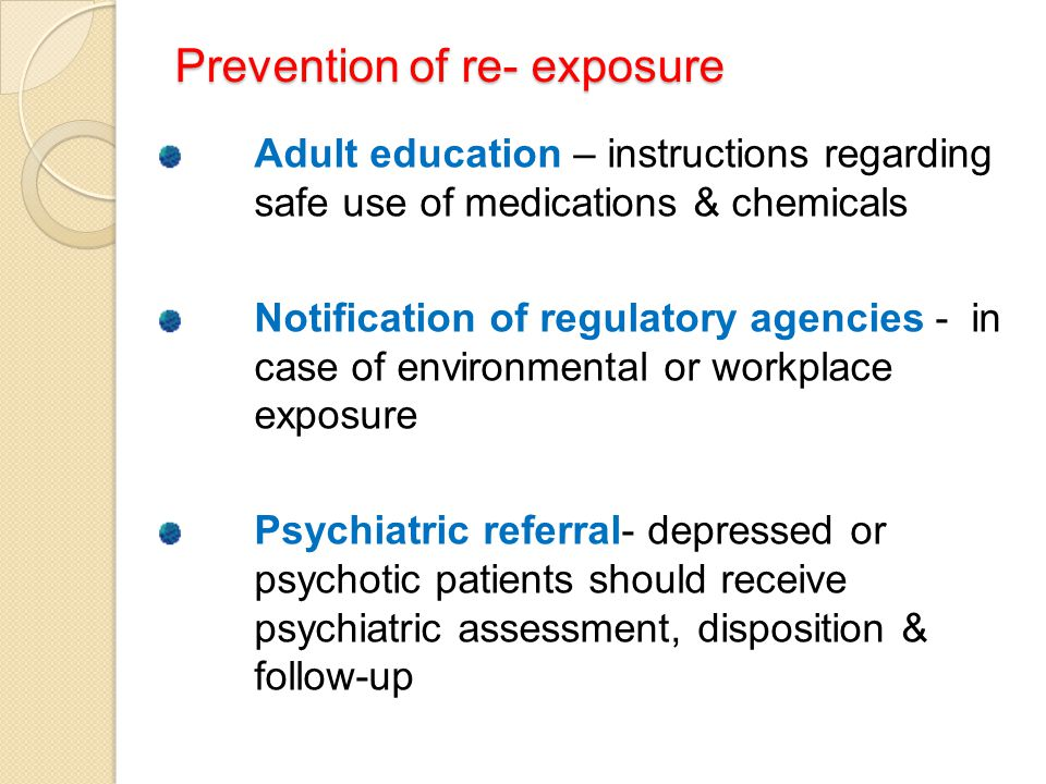 Prevention of re- exposure Adult education – instructions regarding safe use of medications & chemicals Notification of regulatory agencies - in case
