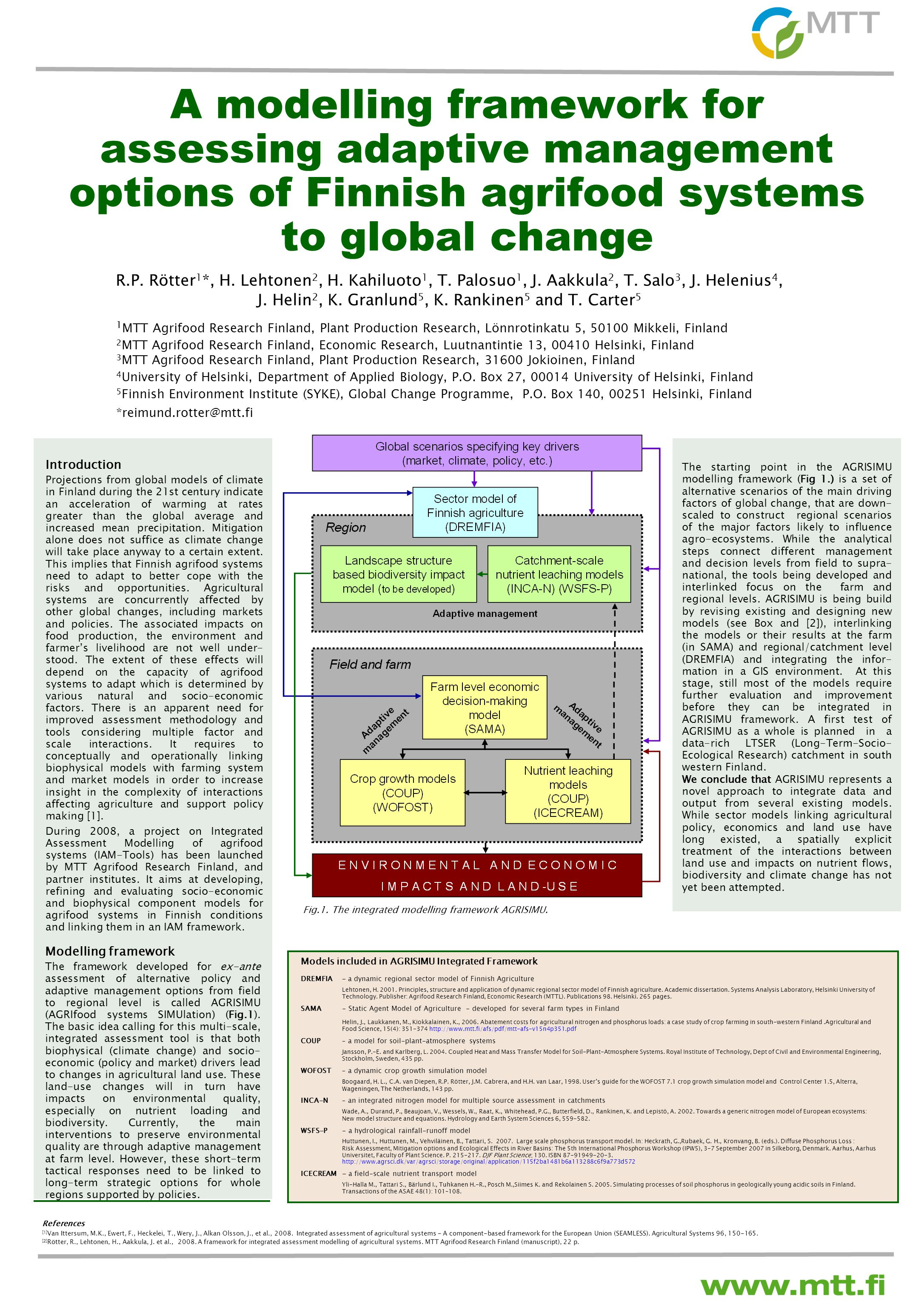A modelling framework for assessing adaptive management options of Finnish agrifood systems to global change R.P. Rötter 1 *, H. Lehtonen 2, H. Kahilu