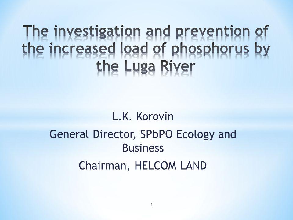 L.K. Korovin General Director, SPbPO Ecology and Business Chairman, HELCOM LAND 1