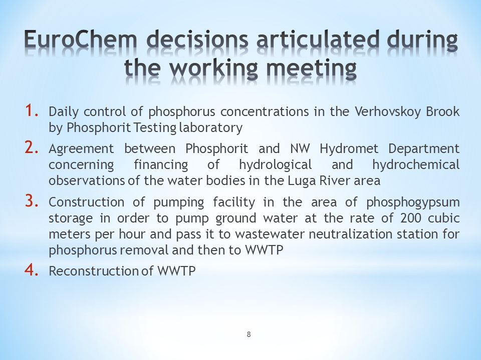 8 1. Daily control of phosphorus concentrations in the Verhovskoy Brook by Phosphorit Testing laboratory 2. Agreement between Phosphorit and NW Hydrom