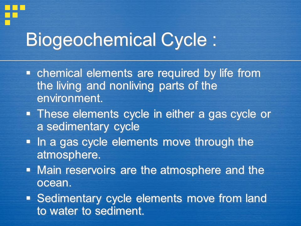 Sulfur (s) Cycle  Component of protein  Cycles in both a gas and sedimentary cycle.
