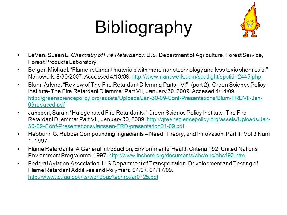 Bibliography LeVan, Susan L. Chemistry of Fire Retardancy.