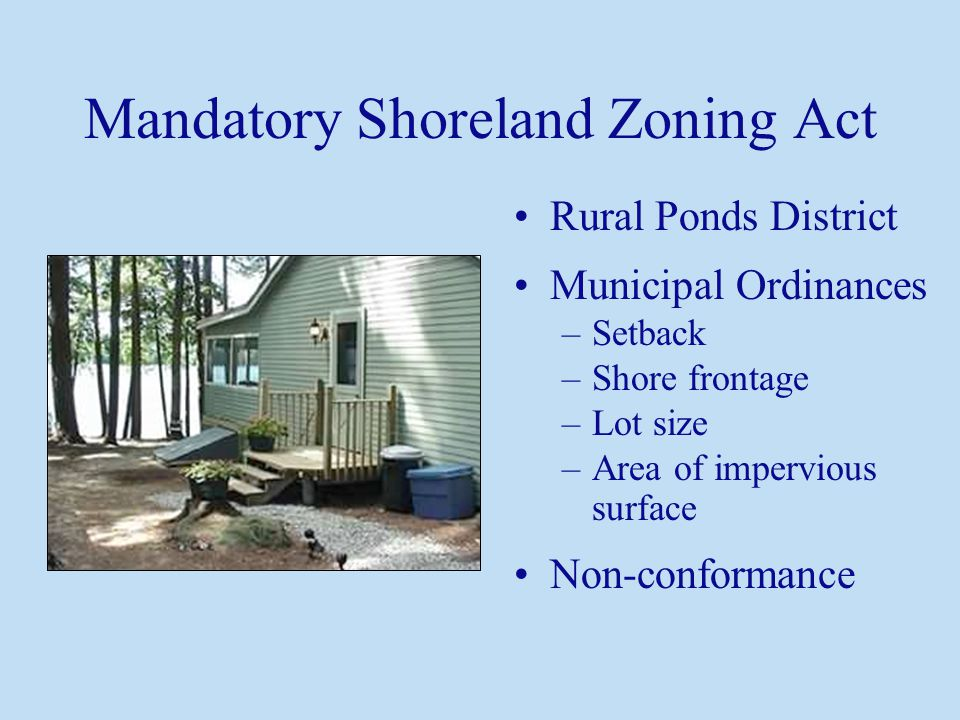 Togus Pond Septic Systems Shoreland challenges –Water table –Shoreline erosion –Winterization of camps –Grandfathered systems