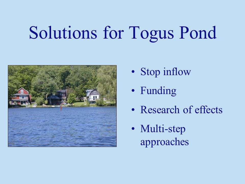 Solutions for Togus Pond Stop inflow Funding Research of effects Multi-step approaches