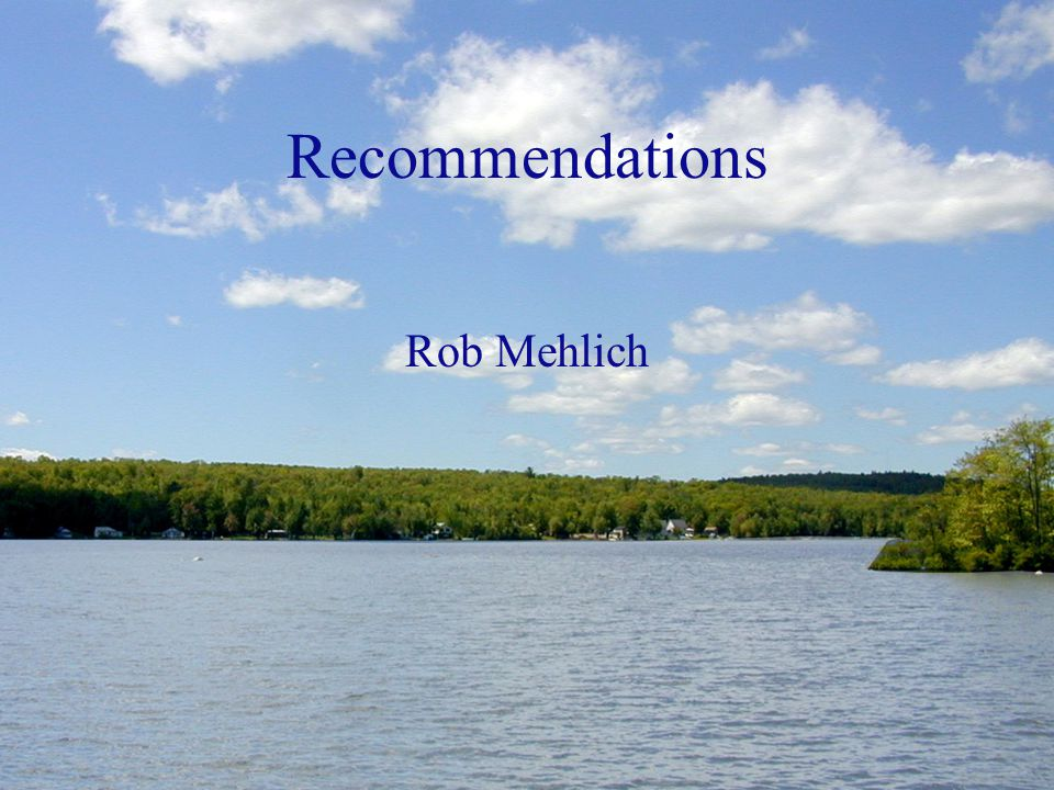 Recommendations Rob Mehlich